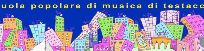SCUOLA POPOLARE MUSICA DI TESTACCIO